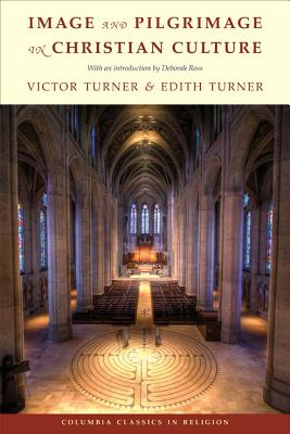 Image and Pilgrimage in Christian Culture By Turner, Victor Witter/ Turner, Edith L. B.