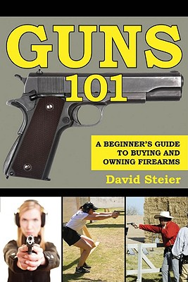 Guns 101 By Steier, David